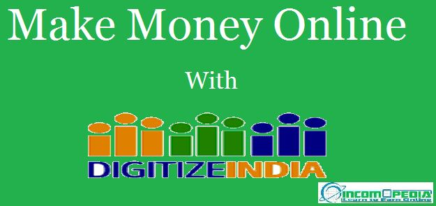 Make money online with Digitize India